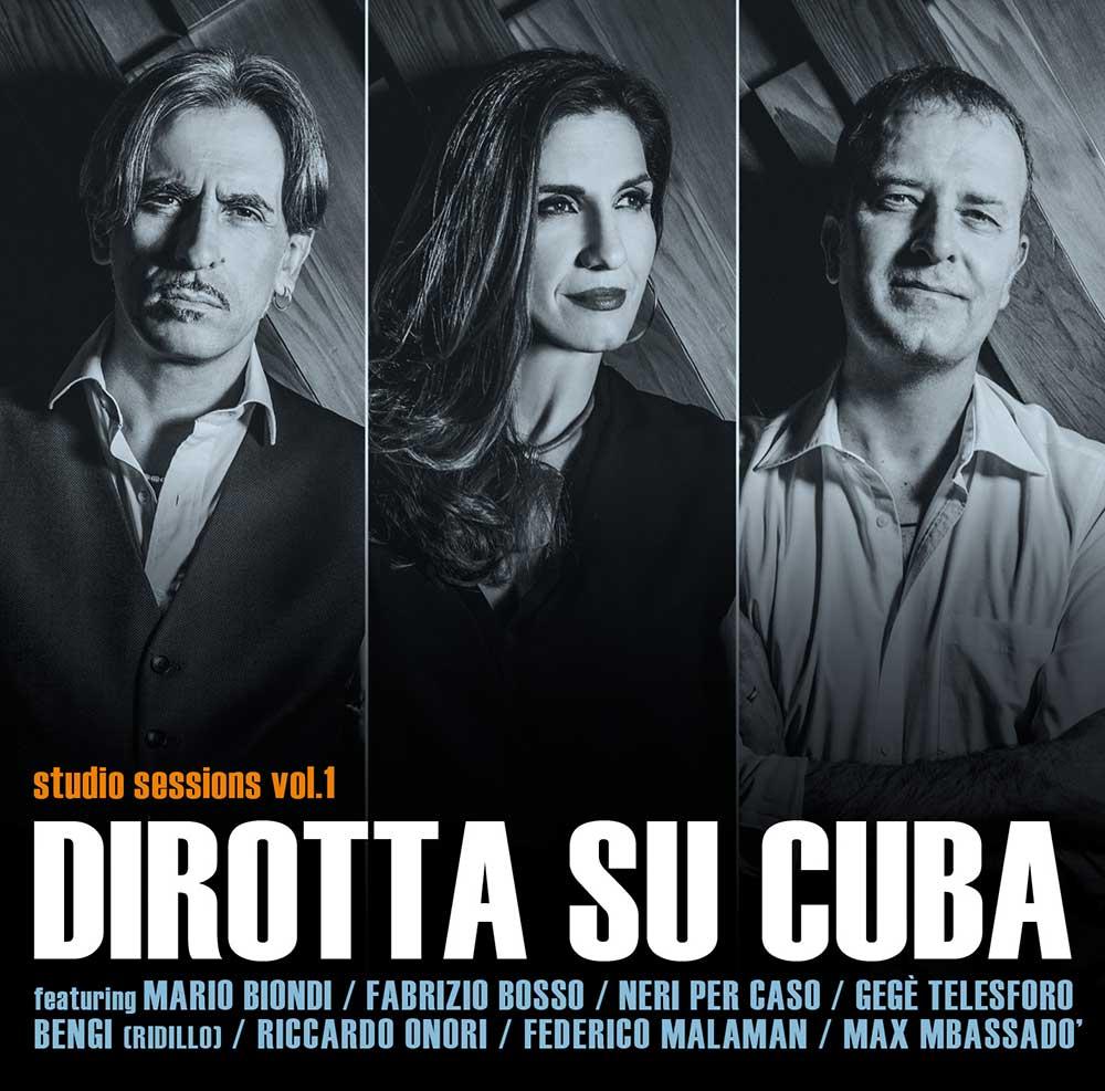 Dirotta Su Cuba: studio session vol.1