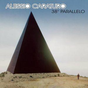38° parallelo, il secondo album di Alessio Caraturo